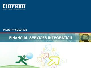 FINANCIAL SERVICES INTEGRATION
