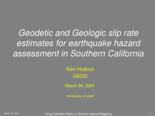 Geodetic and Geologic slip rate estimates for earthquake hazard assessment in Southern California