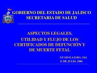 GOBIERNO DEL ESTADO DE JALISCO SECRETARIA DE SALUD