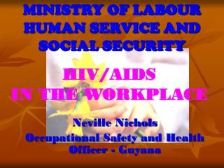 MINISTRY OF LABOUR HUMAN SERVICE AND  SOCIAL SECURITY