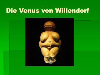 Die Venus von Willendorf