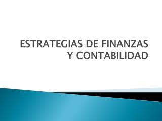 ESTRATEGIAS DE FINANZAS Y CONTABILIDAD