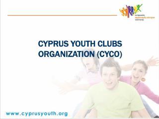 CYPRUS YOUTH CLUBS ORGANIZATION (CYCO)