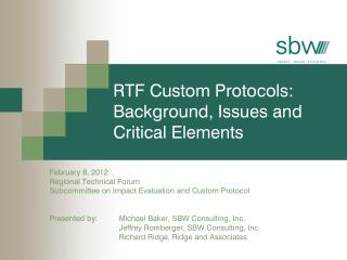 RTF Custom  Protocols: Background, Issues and Critical Elements