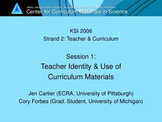 KSI 2006 Strand 2: Teacher & Curriculum Session 1:  Teacher Identity & Use of