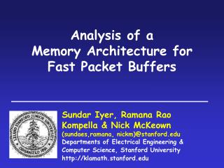 Analysis of a  Memory Architecture for  Fast Packet Buffers