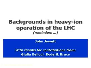 Backgrounds in heavy-ion operation of the LHC (reminders …)