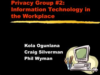 Privacy Group #2: Information Technology in the Workplace
