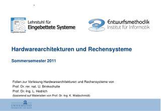 Hardwarearchitekturen und Rechensysteme Sommersemester 2011