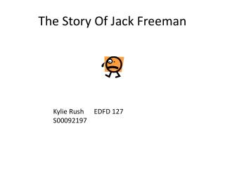 The Story Of Jack Freeman