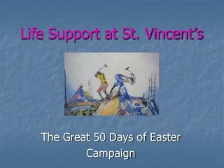 Life Support at St. Vincent's