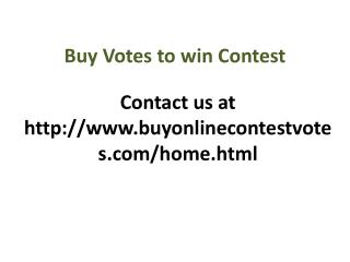 Buy votes to win contest