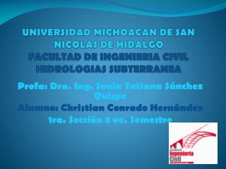 Profa: Dra. Ing. Sonia Tatiana Sánchez Quispe Alumno: Christian Conrado Hernández