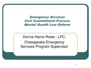 Emergency Services Civil Commitment Process Mental Health Law Reform