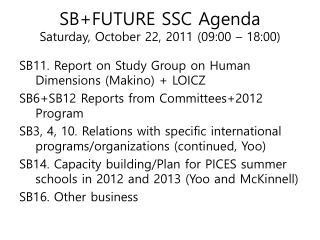 SB+FUTURE SSC Agenda  Saturday , October 22, 2011 (09:00 � 18:00)