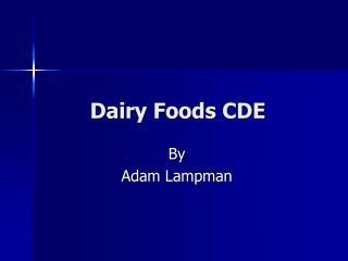 Dairy Foods CDE