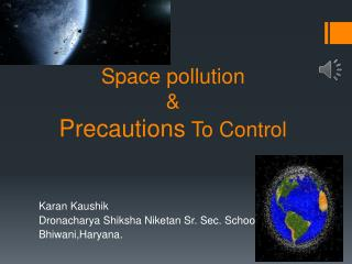 Space pollution  &  Precautions  To Control