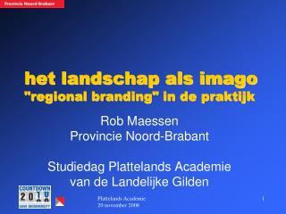 """het landschap als imago """"regional branding"""" in de praktijk"""