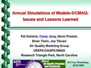 Annual Simulations of Models-3/CMAQ: Issues and Lessons Learned