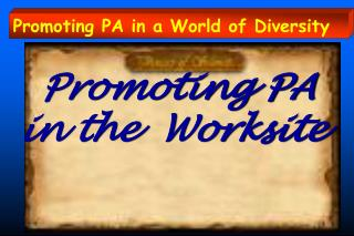 Promoting PA in the  Worksite