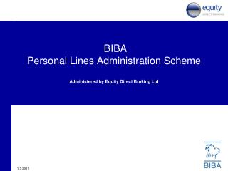 BIBA   Personal Lines Administration Scheme Administered by Equity Direct Broking Ltd