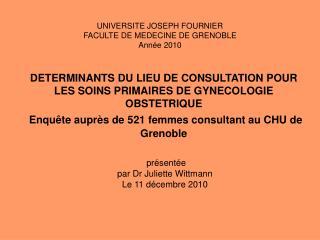 DETERMINANTS DU LIEU DE CONSULTATION POUR LES SOINS PRIMAIRES DE GYNECOLOGIE OBSTETRIQUE  Enqu te aupr s de 521 femmes c