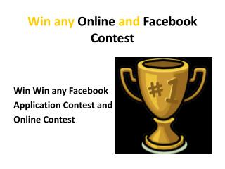 Win any Online and Facebook Contest