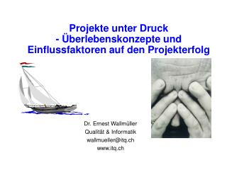 Projekte unter Druck - Überlebenskonzepte und Einflussfaktoren auf den Projekterfolg