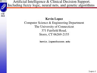Kevin Lopez Computer Science & Engineering Department The University of Connecticut