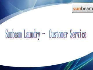 Sunbeam laundry- customer service