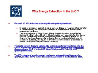 Why Energy Extraction in the LHC ?