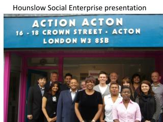 Hounslow Social Enterprise presentation