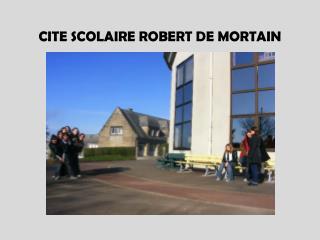 CITE SCOLAIRE ROBERT DE MORTAIN
