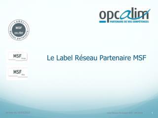 Le Label Réseau Partenaire MSF
