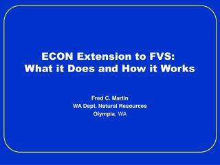 ECON Extension to FVS:   What it Does and How it Works