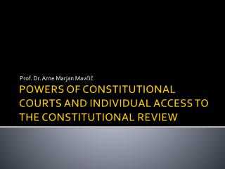 POWERS OF CONSTITUTIONAL COURTS AND INDIVIDUAL ACCESS TO THE CONSTITUTIONAL REVIEW