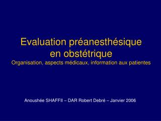Evaluation pr anesth sique en obst trique Organisation, aspects m dicaux, information aux patientes