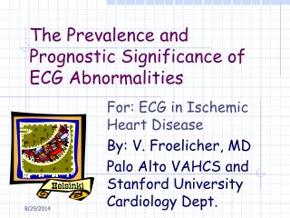 The Prevalence and Prognostic Significance of ECG Abnormalities