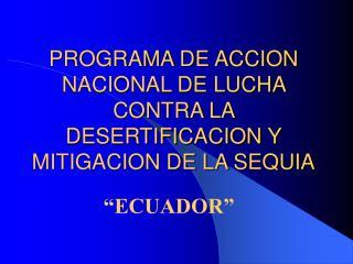 PROGRAMA DE ACCION NACIONAL DE LUCHA CONTRA LA DESERTIFICACION Y MITIGACION DE LA SEQUIA