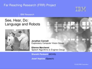 See, Hear, Do: Language and Robots