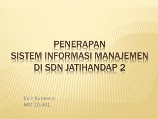 Penerapan sistem informasi manajemen di sdn jatihandap  2