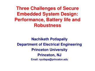 Three Challenges of Secure Embedded System Design: Performance, Battery life and Robustness