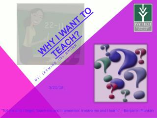why I want to teach?