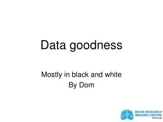 Data goodness