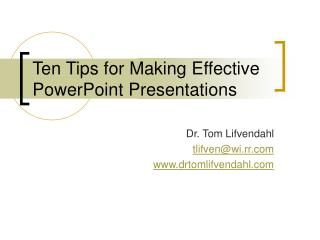 Ten Tips for Making Effective PowerPoint Presentations