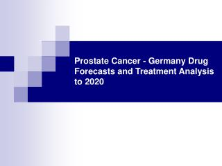 Prostate Cancer - Germany Drug Forecasts and Treatment Analy