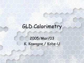 GLD Calorimetry