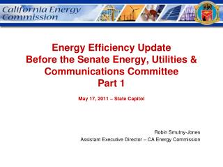 Robin Smutny-Jones Assistant Executive Director – CA Energy Commission