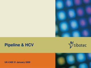 Pipeline & HCV