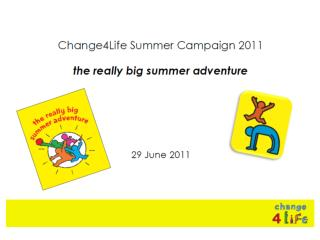 Change4Life Summer Campaign 2011  the really big summer adventure  29 June 2011